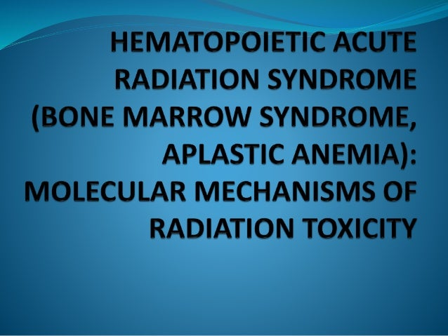 Hematopoietic Acute Radiation  Syndrome.   Dmitri Popov, PhD, Advanced Medical Technology  and Systems Inc. , Canada.   ...