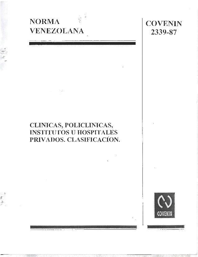 NORMA « VENEZOLANA A,   í  v- r — v ——  CLINICAS,  POLICLINICAS,  INSTITUTOS U HOSPITALES PRIVADOS.  CLASIFICACION.   COVE...