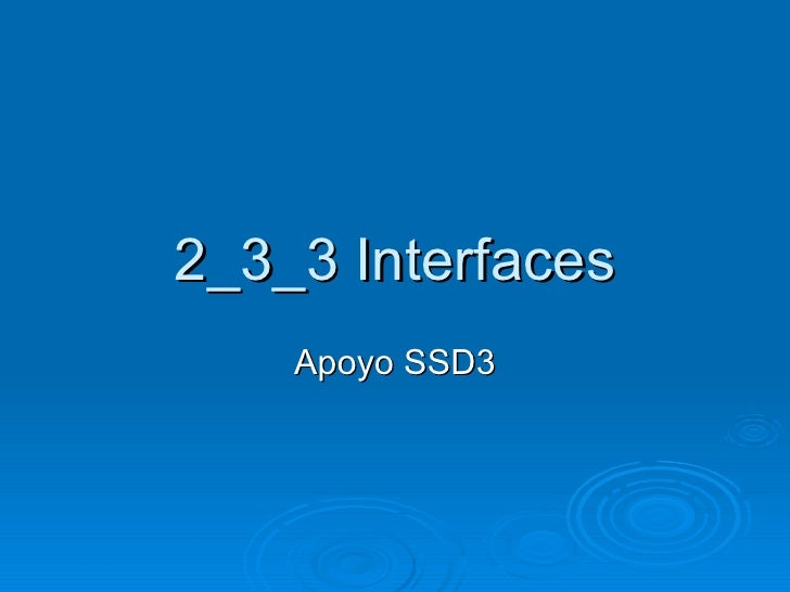 2_3_3 Interfaces Apoyo SSD3