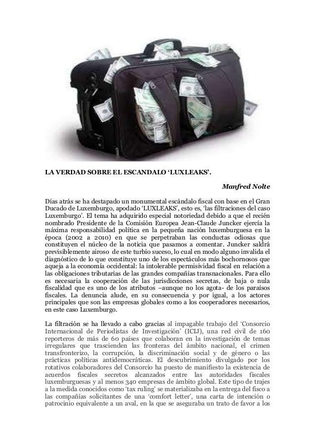 LA VERDAD SOBRE EL ESCANDALO 'LUXLEAKS'.  Manfred Nolte  Días atrás se ha destapado un monumental escándalo fiscal con bas...