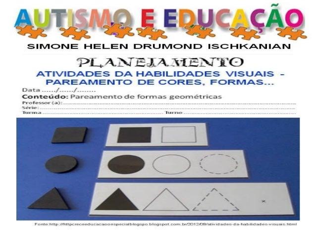 Referencia:  DRUMOND. Simone Helen Ischkanian. Pareamento de formas geométricas e cores.  Disponível em: http://simonehele...