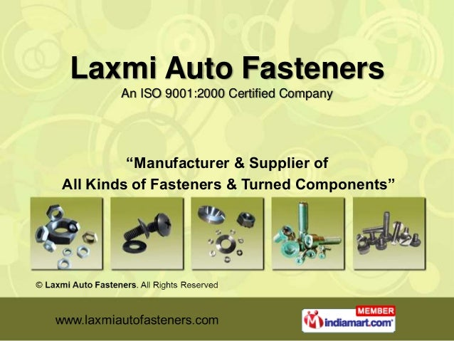 """Laxmi Auto Fasteners       An ISO 9001:2000 Certified Company         """"Manufacturer & Supplier ofAll Kinds of Fasteners & ..."""