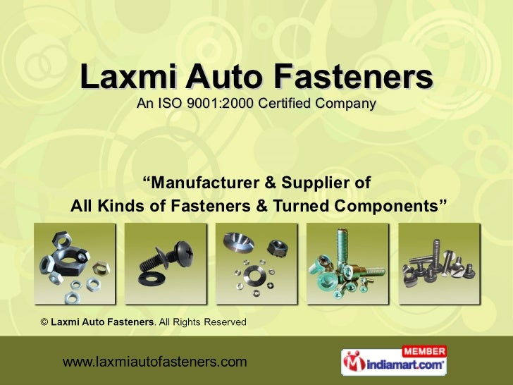 """Laxmi Auto Fasteners An ISO 9001:2000 Certified Company """" Manufacturer & Supplier of All Kinds of Fasteners & Turned Compo..."""