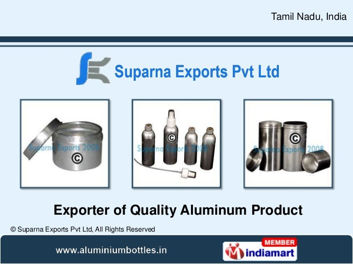Tamil Nadu, India             Exporter of Quality Aluminum Product© Suparna Exports Pvt Ltd, All Rights Reserved