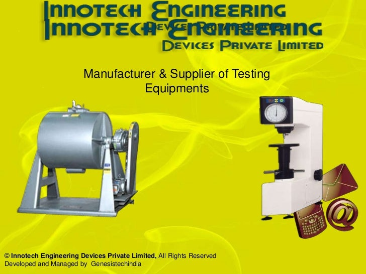 Manufacturer & Supplier of Testing                                  Equipments© Innotech Engineering Devices Private Limit...