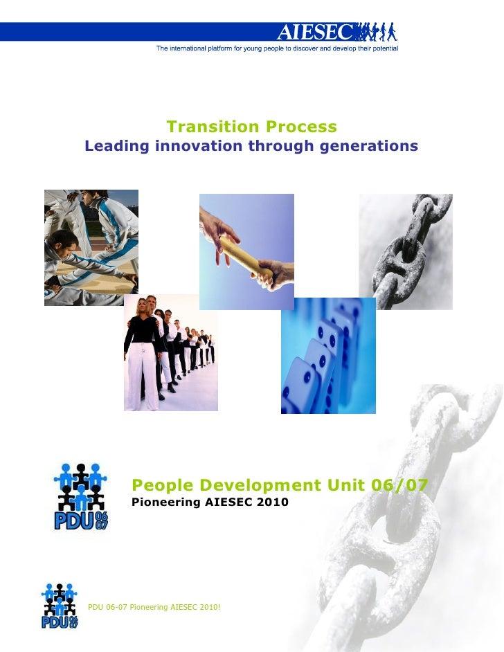 Transition Process Leading innovation through generations               People Development Unit 06/07           Pioneering...