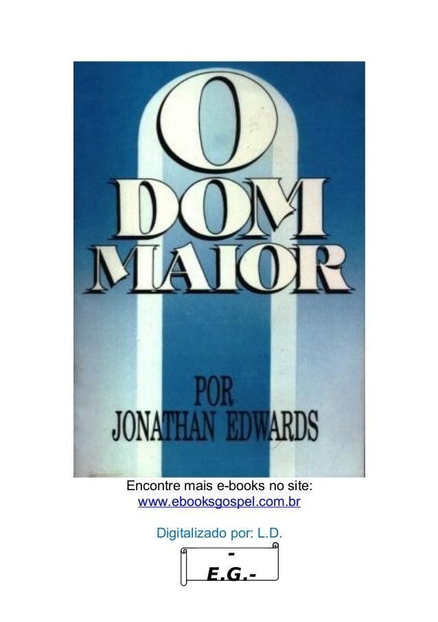 Encontre mais e-books no site: www.ebooksgospel.com.br Digitalizado por: L.D.  E.G.-