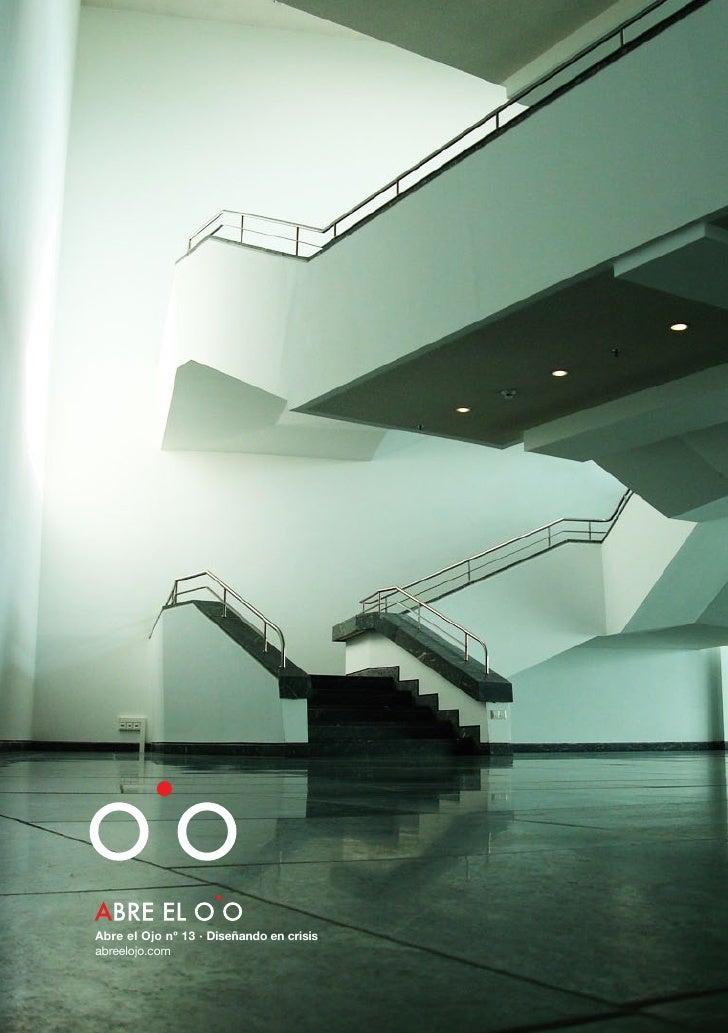 Abre el Ojo nº 13 · Diseñando en crisis             abreelojo.com  IED Madrid   Abre el Ojo   Nº 13                      1