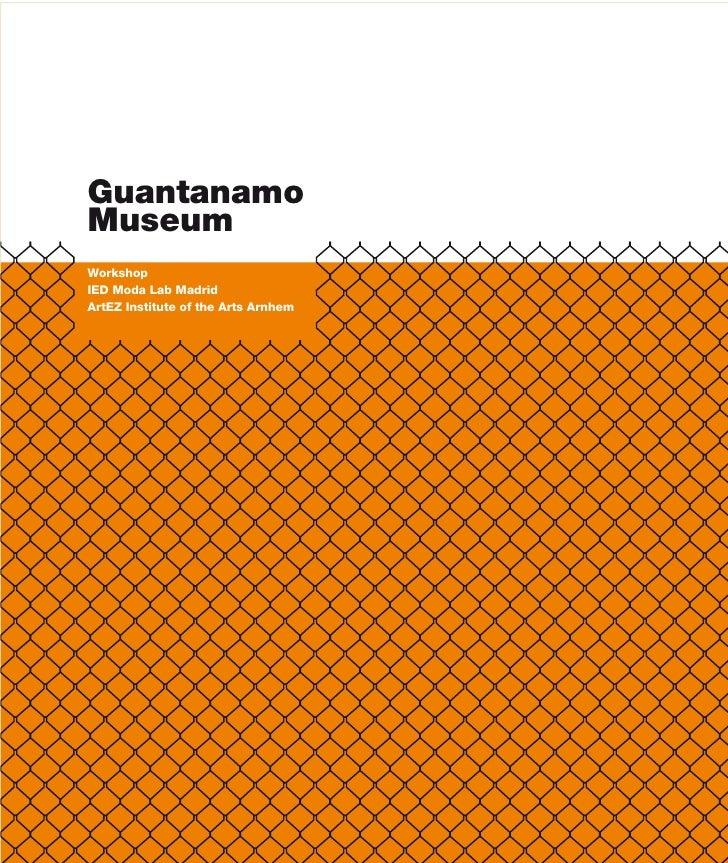 Guantanamo Museum Workshop IED Moda Lab Madrid ArtEZ Institute of the Arts Arnhem