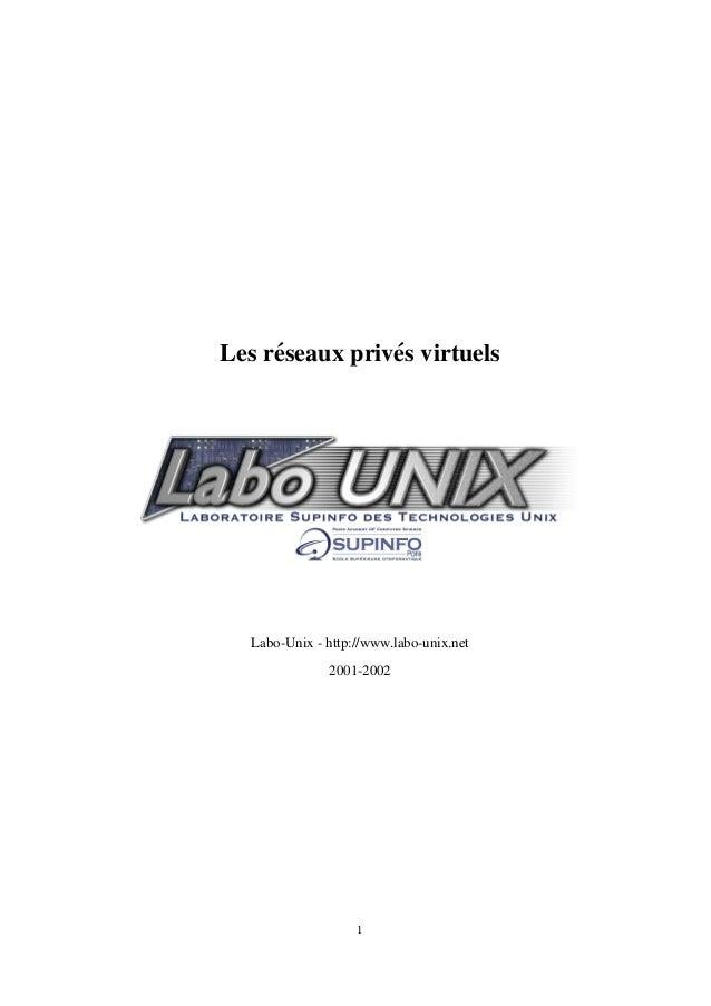 Les r´ seaux priv´ s virtuels e e  Labo-Unix - http://www.labo-unix.net 2001-2002  1