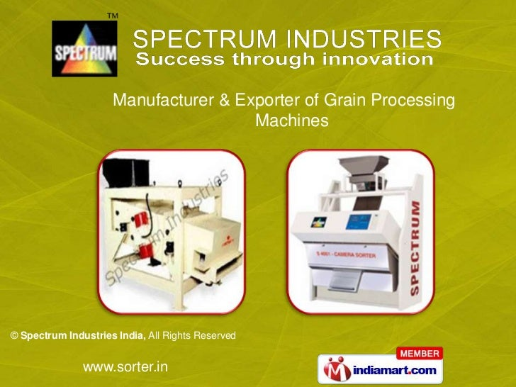 Manufacturer & Exporter of Grain Processing                                      Machines© Spectrum Industries India, All ...