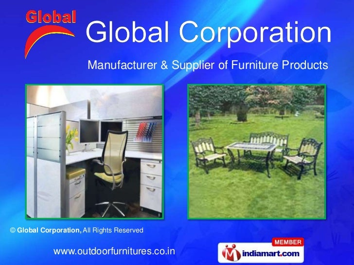 Manufacturer & Supplier of Furniture Products© Global Corporation, All Rights Reserved             www.outdoorfurnitures.c...