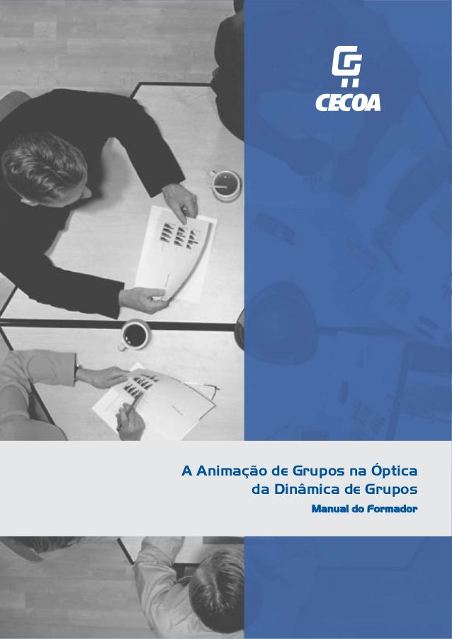 A Animação de Grupos na Óptica da Dinâmica de Grupos MMaannuuaall ddoo FFoorrmmaaddoorr