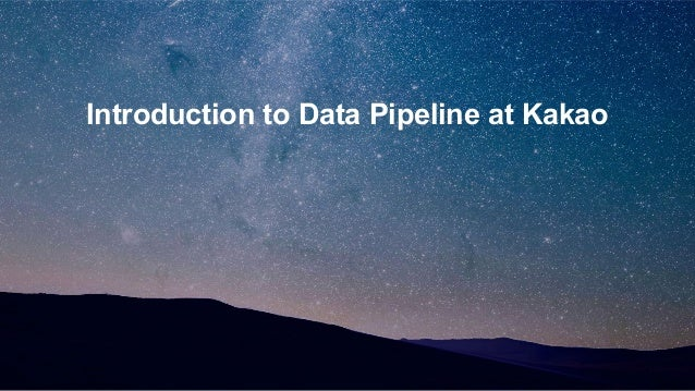 Introduction to Data Pipeline at Kakao