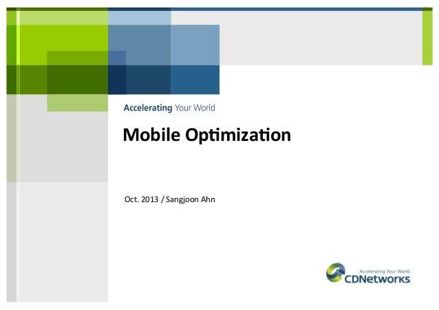 Mobile  Op*miza*on   Oct.  2013  /  Sangjoon  Ahn