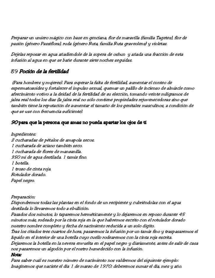 Preparar un umiero mágico con base en genciana, flor de maravilla (familia Tagetes), flor depasión (género Passiflora), ru...