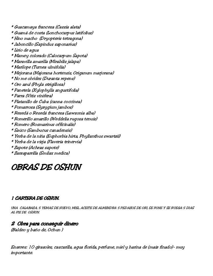 * Guacamaya francesa (Cassia alata)* Guamá de costa (Lonchocarpus latifolius)* Hino macho (Dryopteris tetragona)* Jaboncil...