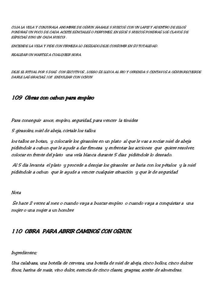 COJA LA VELA Y CONJURALA ANOMBRE DE OSHUN .HAGALE 5 HUECOS CON UN LAPIZ Y ADENTRO DE ELLOSPONDRAS UN POCO DE CADA ACEITE E...