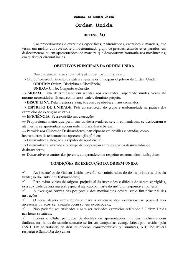 Manual de Ordem Unida Ordem Unida DEFINIÇÃO São procedimentos e exercícios específicos, padronizados, enérgicos e marciais...