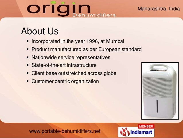 www.portable-dehumidifiers.net About Us  Incorporated in the year 1996, at Mumbai  Product manufactured as per European ...