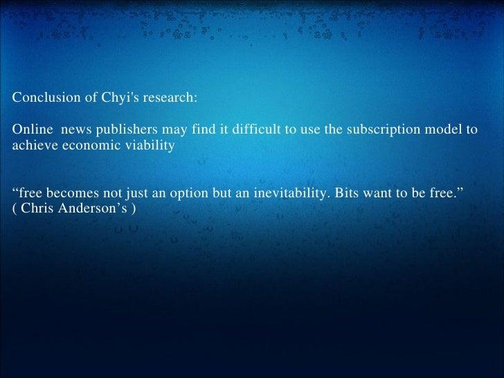 <ul><li> </li></ul><ul><li>Conclusion of Chyi's research:  </li></ul><ul><li> </li></ul><ul><li>Online news publisher...