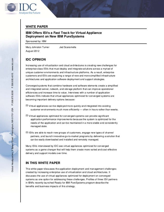 WHITE PAPER IBM Offers ISVs a Fast Track for Virtual Appliance Deployment on New IBM PureSystems Sponsored by: IBM Mary Jo...