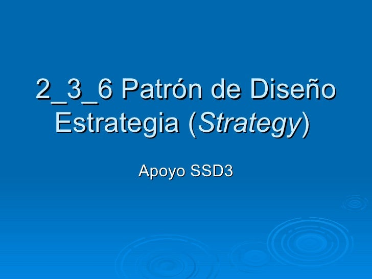 2_3_6  Patrón de Diseño Estrategia ( Strategy )  Apoyo SSD3