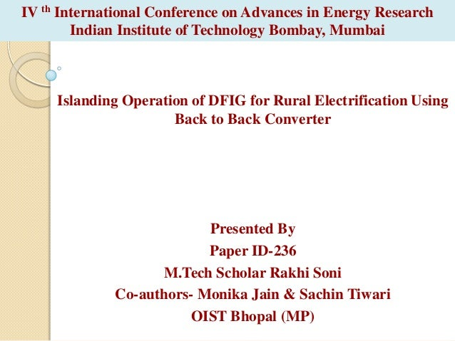 IV th International Conference on Advances in Energy Research Indian Institute of Technology Bombay, Mumbai  Islanding Ope...