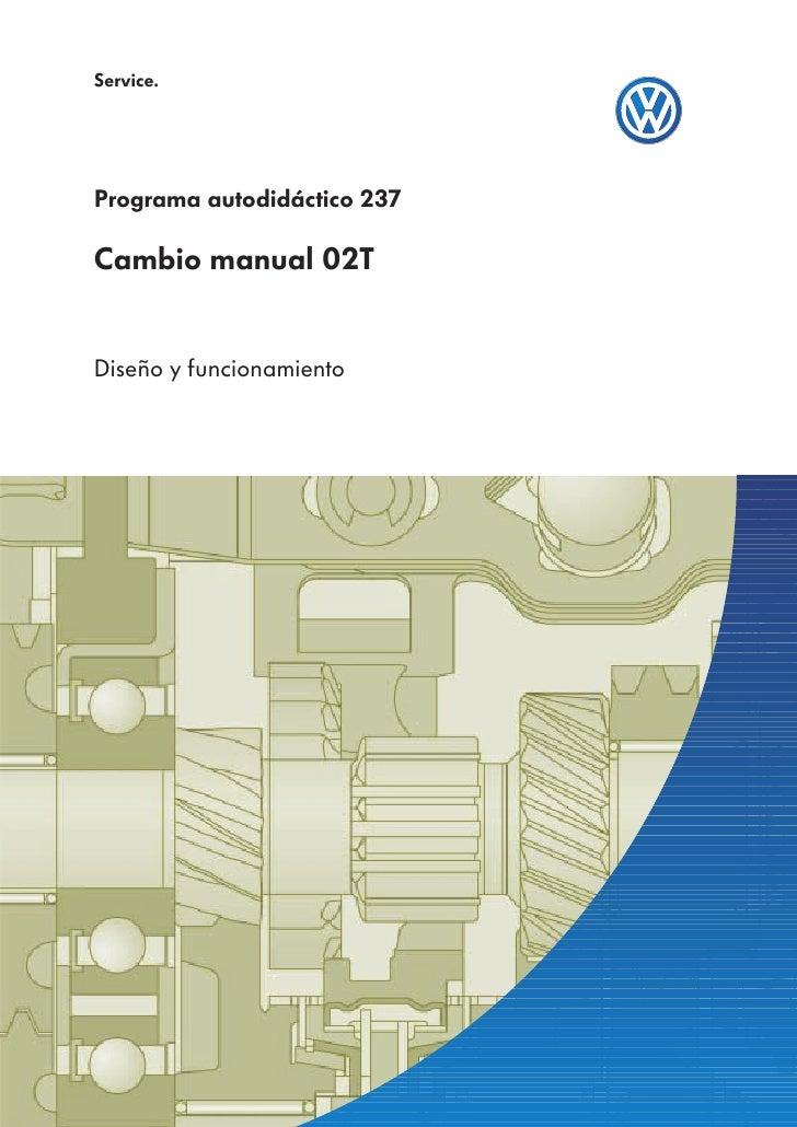 Service.Programa autodidáctico 237Cambio manual 02TDiseño y funcionamiento