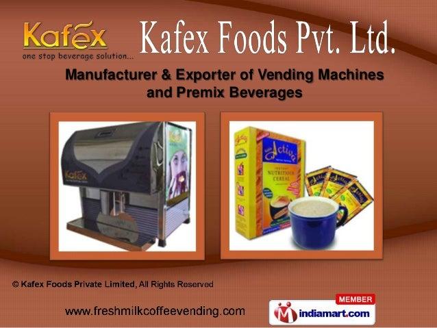 Manufacturer & Exporter of Vending Machines          and Premix Beverages