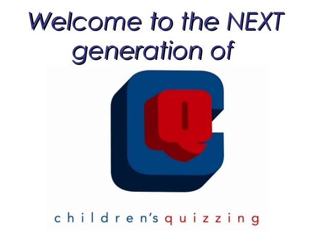 Welcome to the NEXTWelcome to the NEXT generation ofgeneration of