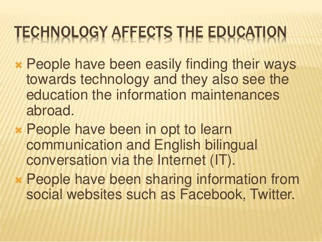 has technology influenced teaching and learning english Education has changed over the years education essay  the advent of electronic learning and distance learning has changed teaching  an electronic technology.