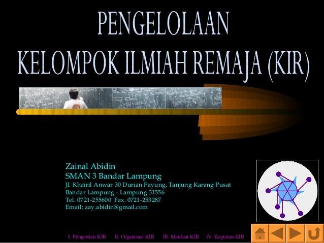 Zainal AbidinSMAN 3 Bandar LampungJl. Khairil Anwar 30 Durian Payung, Tanjung Karang PusatBandar Lampung - Lampung 31556Te...