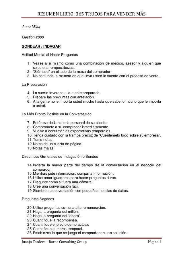 RESUMEN LIBRO: 365 TRUCOS PARA VENDER MÁS Juanjo Tordera – Barna Consulting Group Página 1 Anne Miller Gestión 2000 SONDEA...