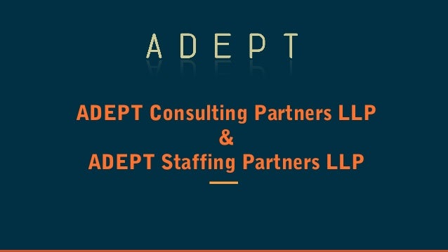 ADEPT Consulting Partners LLP & ADEPT Staffing Partners LLP