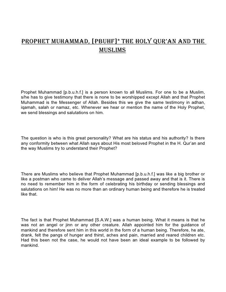 PROPHET MUHAMMAD, [PbUHf]* THE HOLY QUR'AN AND THE                     MUSLIMS     Prophet Muhammad [p.b.u.h.f.] is a pers...
