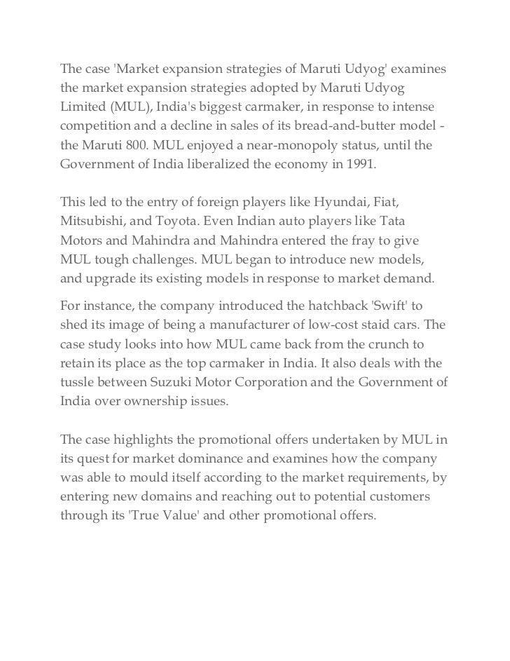The case Market expansion strategies of Maruti Udyog examinesthe market expansion strategies adopted by Maruti UdyogLimite...