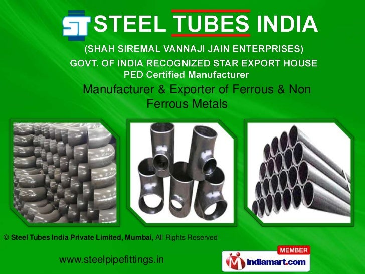 Manufacturer & Exporter of Ferrous & Non                                 Ferrous Metals© Steel Tubes India Private Limited...