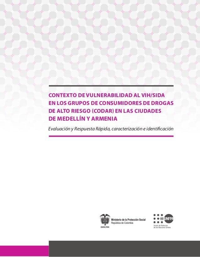CONTEXTO DE VULNERABILIDAD AL VIH/SIDAEN LOS GRUPOS DE CONSUMIDORES DE DROGASDE ALTO RIESGO (CODAR) EN LAS CIUDADESDE MEDE...