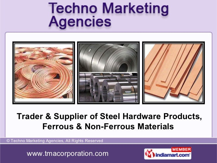 Trader & Supplier of Steel Hardware Products, Ferrous & Non-Ferrous Materials