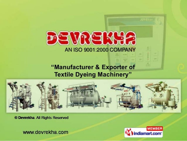 "AN ISO 9001:2000 COMPANY""Manufacturer & Exporter of Textile Dyeing Machinery"""