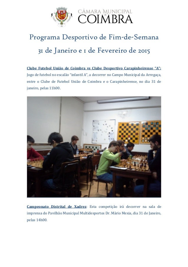 Programa Desportivo de Fim-de-Semana 31 de Janeiro e 1 de Fevereiro de 2015 Clube Futebol União de Coimbra vs Clube Despor...
