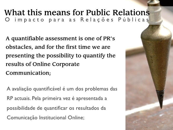 What this means for Public Relations O impacto para as Relações Públicas    A method that allows for real time monitoring ...