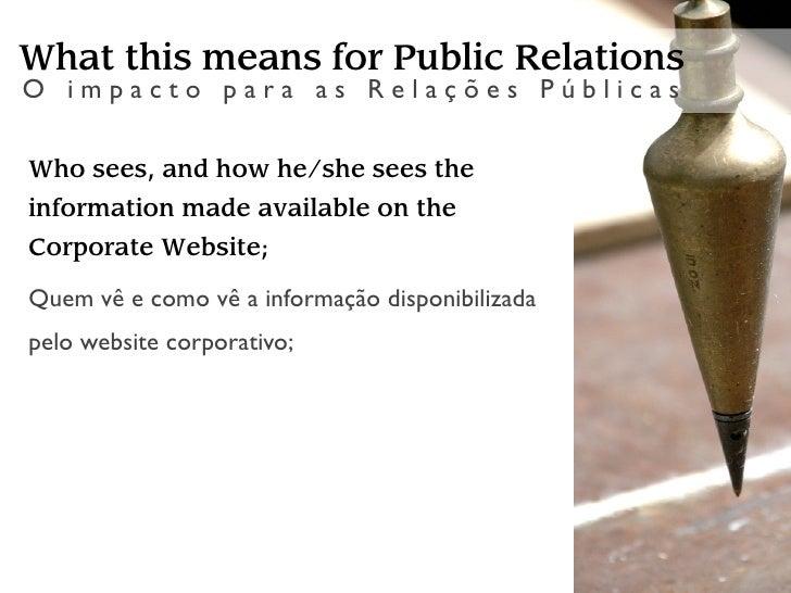 What this means for Public Relations  O impacto para as Relações Públicas  • A plumb-line to measure and monitor PR   effo...