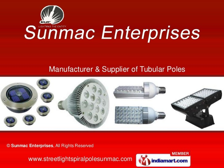 Manufacturer & Supplier of Tubular Poles© Sunmac Enterprises, All Rights Reserved          www.streetlightspiralpolesunmac...
