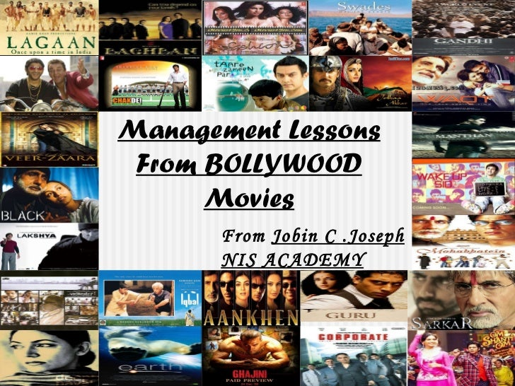 Management Lessons From BOLLYWOOD Movies From  Jobin C .Joseph NIS ACADEMY