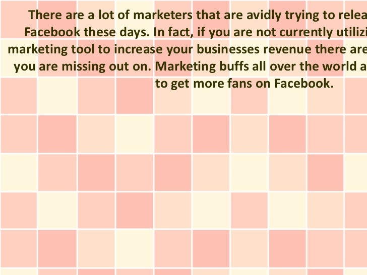 There are a lot of marketers that are avidly trying to relea  Facebook these days. In fact, if you are not currently utili...