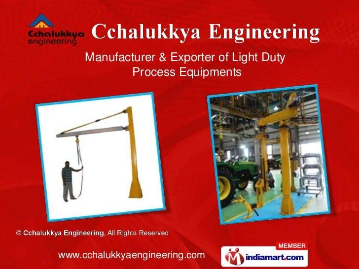 Manufacturer & Exporter of Light Duty            Process Equipmentswww.cchalukkyaengineering.com