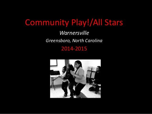 Community Play!/All Stars Warnersville Greensboro, North Carolina 2014-2015