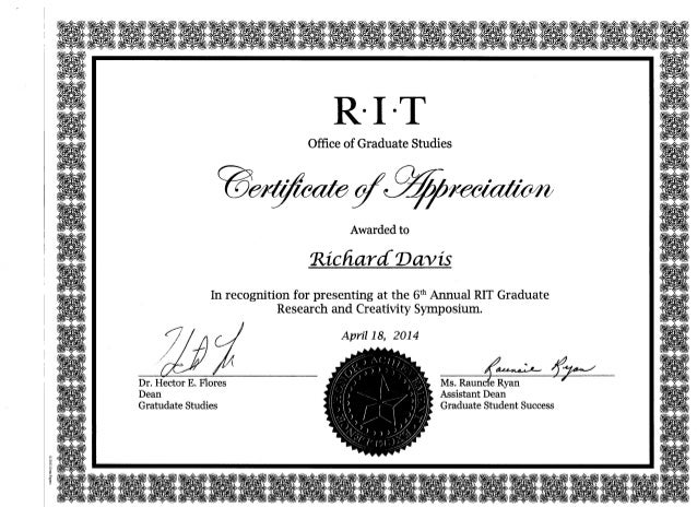 "R I T Office of Graduate Studies Ck Awarded to ""Richard Davis In recognition for presenting at the 6* Annual RIT Graduate ..."